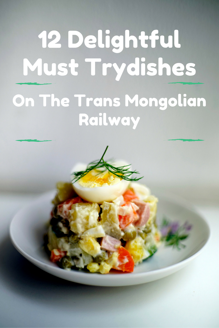12 Delightful Must Try Dishes on The Trans Mongolian Railway